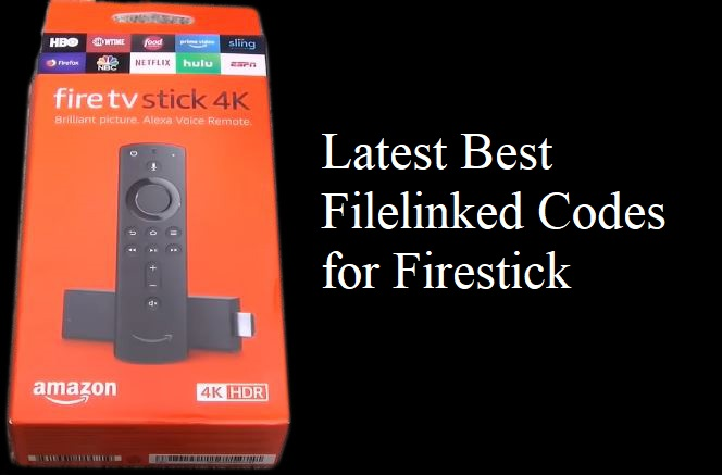 3 Best Filelinked Codes Firestick/Android/FireTV